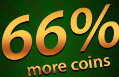 Play rich and win up to 66% bonus coins!